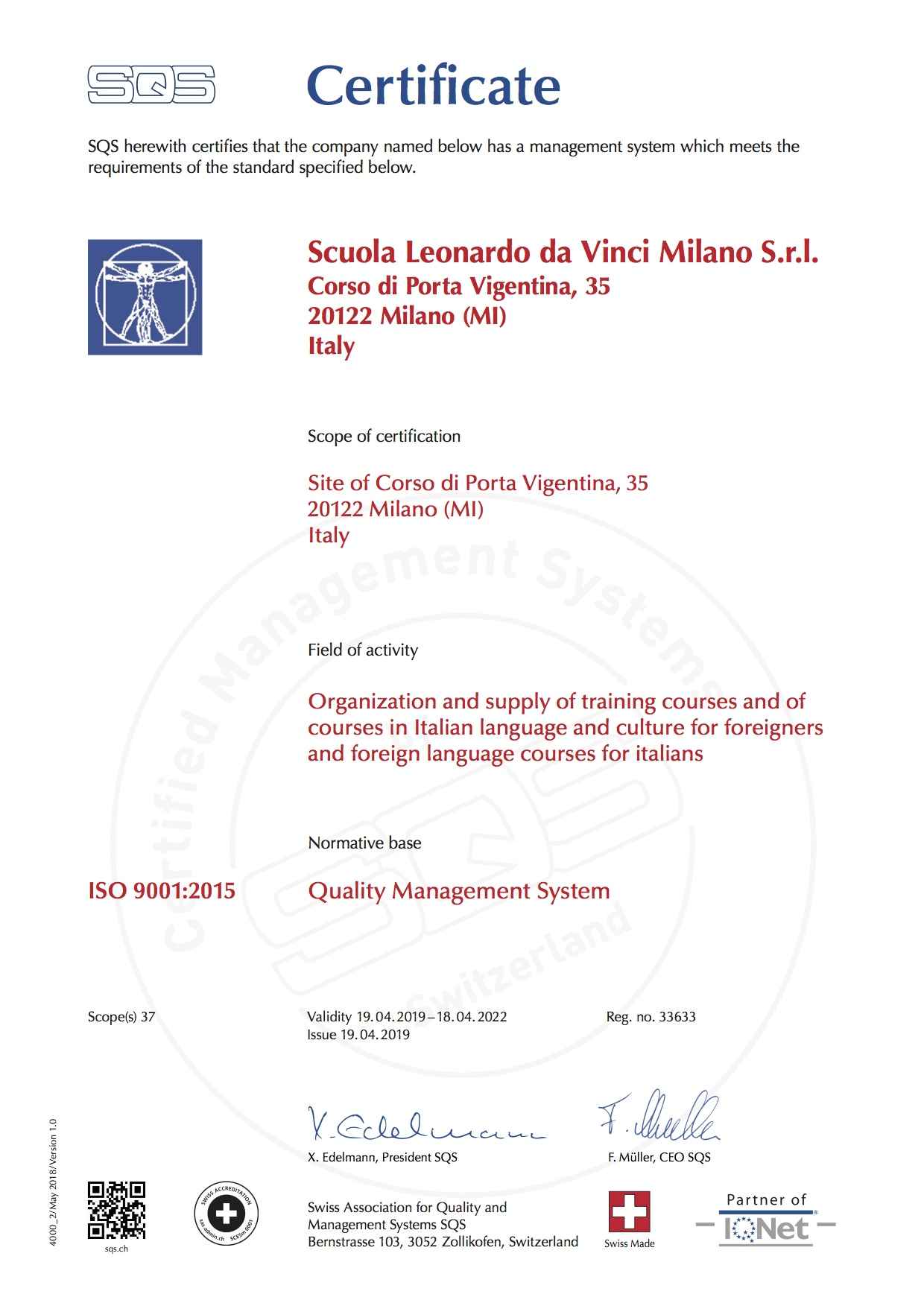 Our Italian school in Milan is certified to meet ISO 9001:2015, the internationally recognized standard for quality management systems