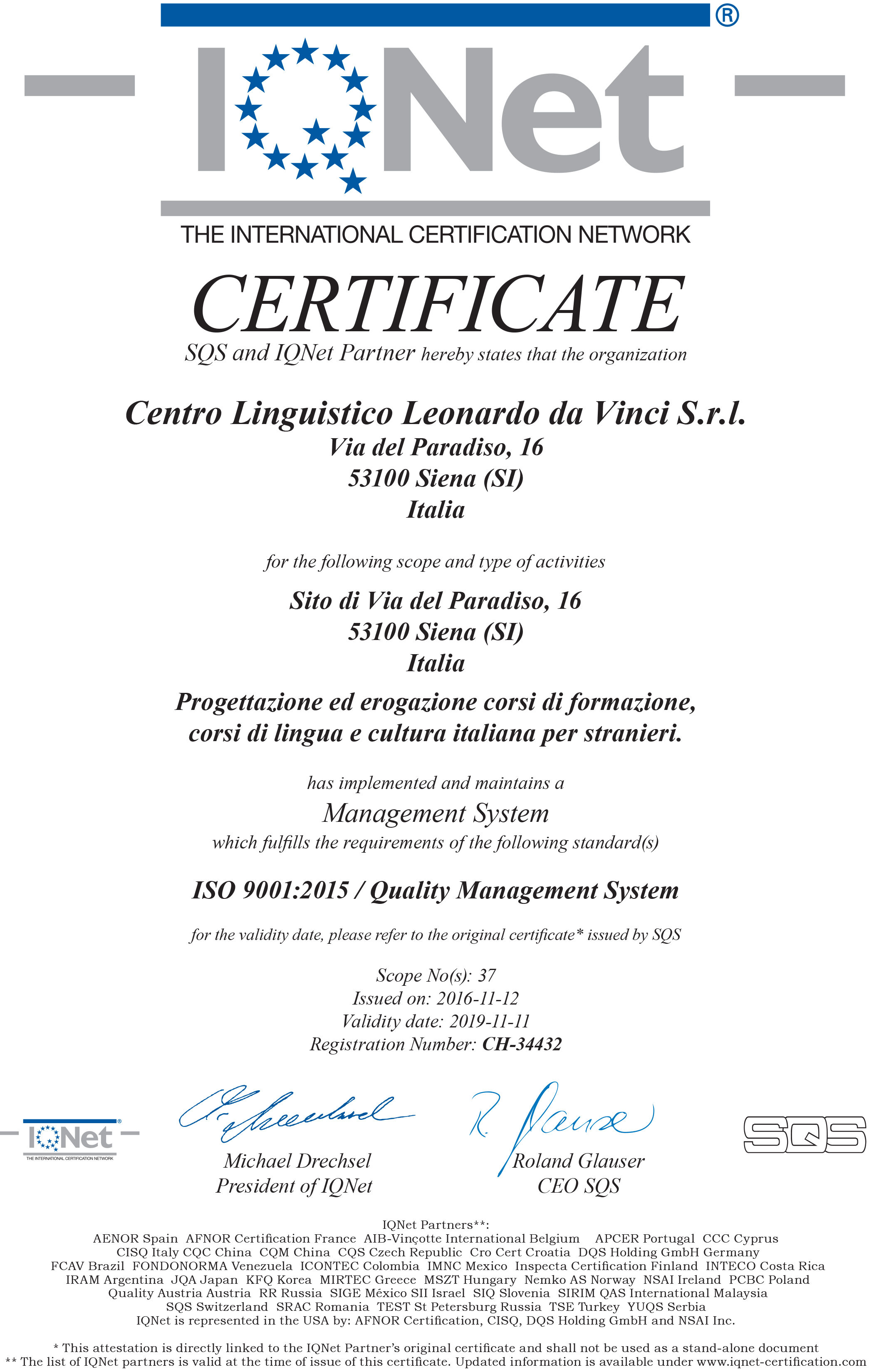 Our Italian school in Siena is certified to meet ISO 9001:2015, the internationally recognized standard for quality management systems