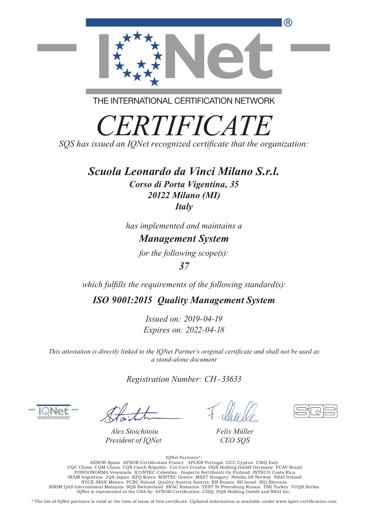 Our Italian school in Milan is certified to meet ISO 9001:2008, the internationally recognized standard for quality management systems