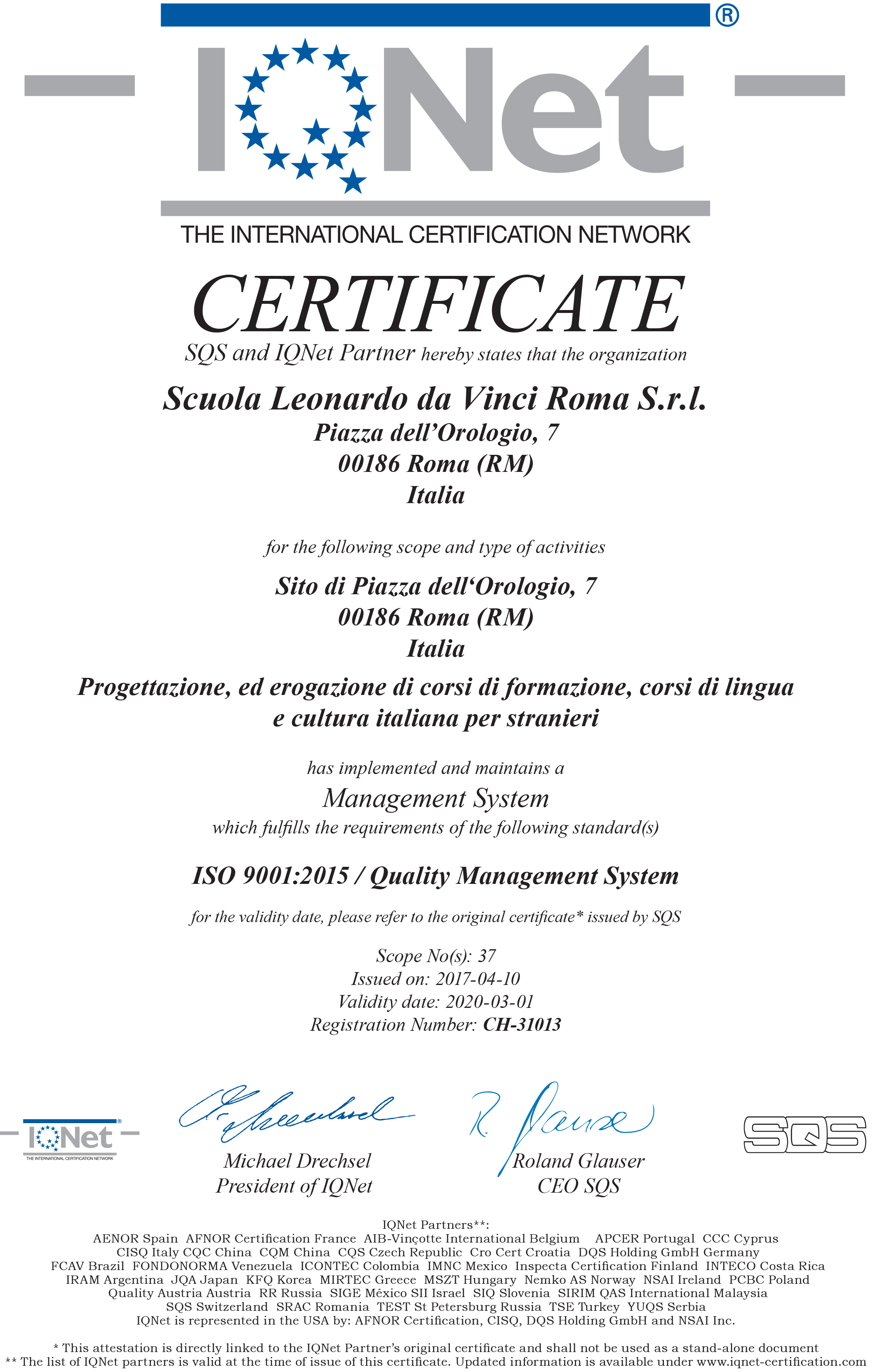 Our Italian school in Rome is certified to meet ISO 9001:2015, the internationally recognized standard for quality management systems
